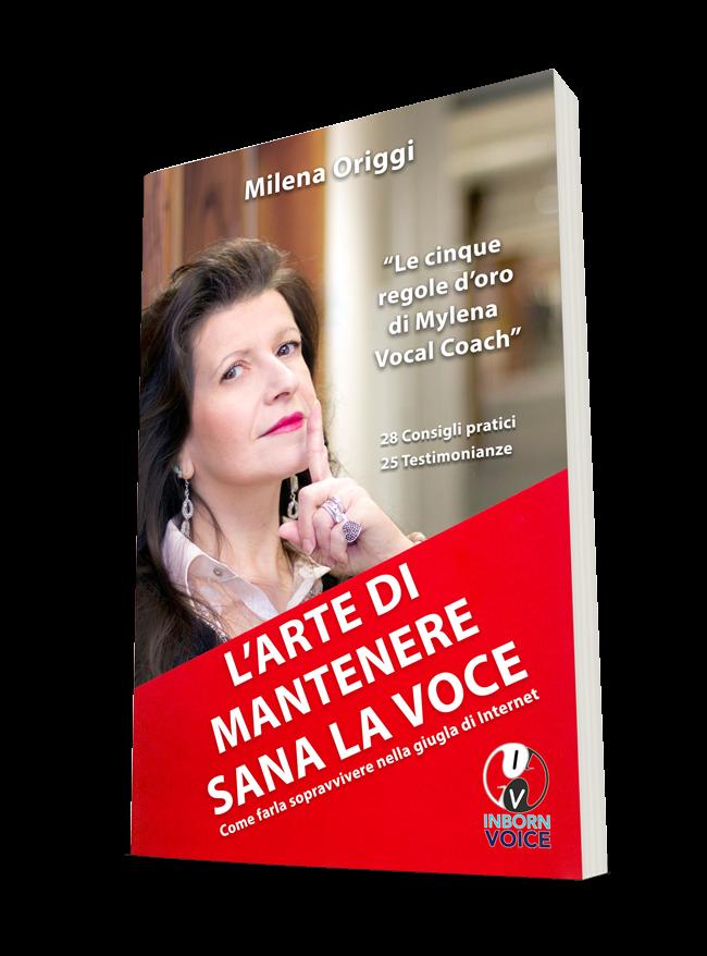 L'arte di mantenere sana la Voce - Milena Origgi
